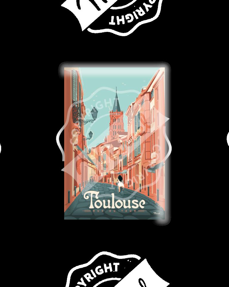 """MAGNET TOULOUSE """"Rue du Taur"""""""
